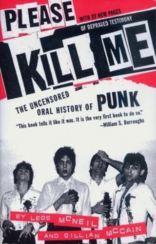 Please Kill Me: The Uncensored Oral... book by Legs McNeil