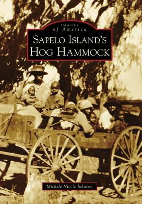 Sapelo Island's Hog Hammock - Book  of the Images of America: Georgia