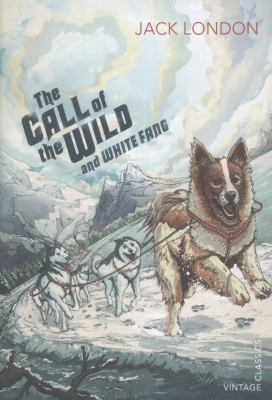 The Call of the Wild and White Fang 0099582627 Book Cover
