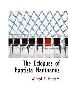 Paperback The Eclogues of Baptista Mantuanus Book