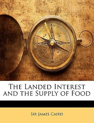 Paperback The Landed Interest and the Supply of Food Book