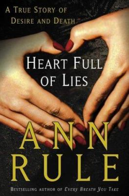 Hardcover Heart Full of Lies : A True Story of Desire and Death Book