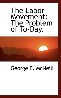 Paperback The Labor Movement : The Problem of To-Day Book