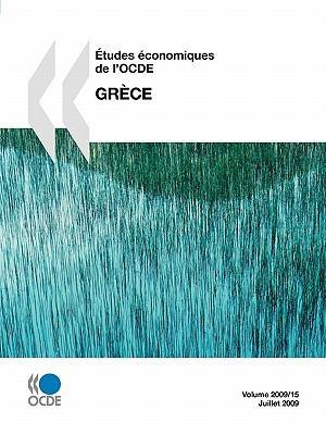 ?tudes ?conomiques de L'Ocde : Gr?ce 2009 - Organisation for Economic Co-operation and Development (OECD) Staff