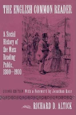 The English Common Reader : A Social History of the Mass Reading Public, 1800-1900 - Richard D. Altick