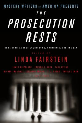 Mystery Writers of America Presents The Prosecution Rests: New Stories about Courtrooms, Criminals, and the Law - Book  of the Mystery Writers of America Anthology