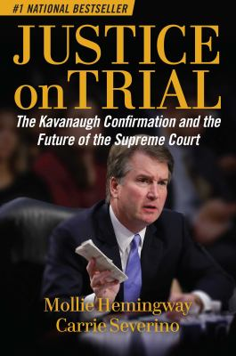 Hardcover Justice on Trial : The Kavanaugh Confirmation and the Future of the Supreme Court Book