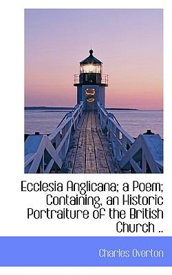 Paperback Ecclesia Anglicana; a Poem; Containing, an Historic Portraiture of the British Church Book