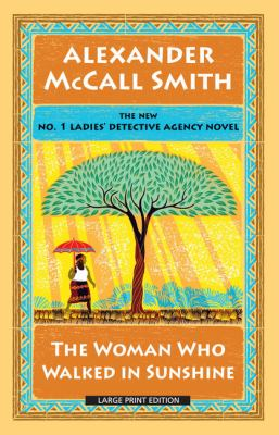 The woman who walked in sunshine - Book #16 of the No. 1 Ladies' Detective Agency