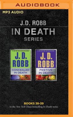 J. D. Robb - In Death Series: Books 38-39: Concealed in Death, Festive in Death - Book  of the In Death