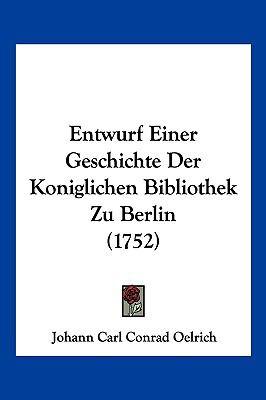 Hardcover Entwurf Einer Geschichte der Koniglichen Bibliothek Zu Berlin Book
