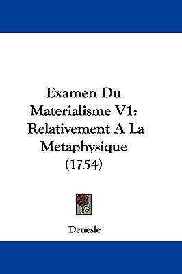 Hardcover Examen du Materialisme V1 : Relativement A la Metaphysique (1754) Book