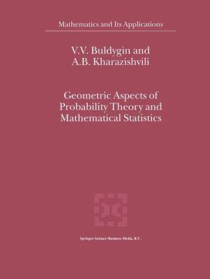 Geometric Aspects of Probability Theory and Mathematical Statistics - A. B. Kharazishvili; V. V. Buldygin