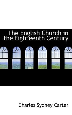 Paperback The English Church in the Eighteenth Century Book