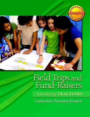 Field Trips and Fund-Raisers : Introducing Fractions - Catherine Twomey Fosnot