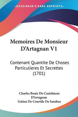Paperback Memoires de Monsieur D'Artagnan V1 : Contenant Quantite de Choses Particulieres et Secrettes (1701) Book