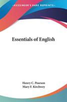 Essentials of English - Mary F. Kirchwey; Henry C. Pearson
