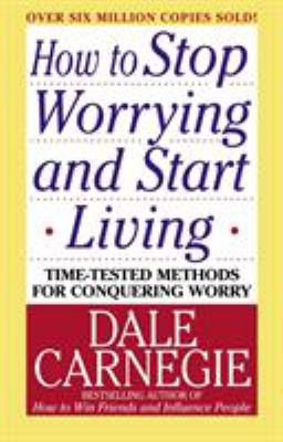 How To Stop Worrying And Start Living Book By Dale Carnegie