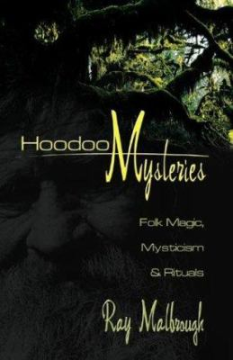 Hoodoo Mysteries: Folk Magic, Mysticism    book by Ray T  Malbrough