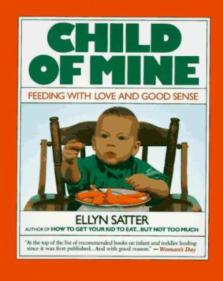 Child Of Mine Feeding With Love And Book By Ellyn Satter