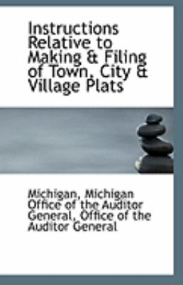 Paperback Instructions Relative to Making and Filing of Town, City and Village Plats Book