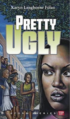 Pretty Ugly - Book #18 of the Bluford High