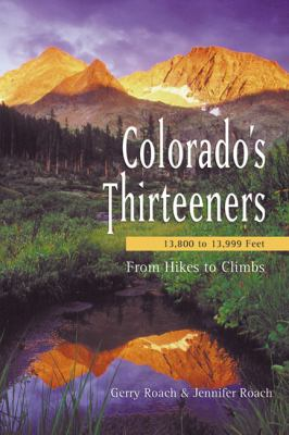 Colorado\'s Thirteeners: 13,800 To 13,999... book by Gerry Roach