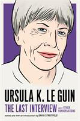 Ursula K. Le Guin: The Last Interview: and Other Conversations - Book  of the Last Interview