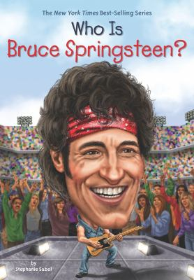 Who Is Bruce Springsteen? - Book  of the Who Was/Is...?
