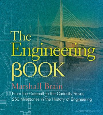 The Engineering Book: From the Catapult to the Curiosity Rover, 250 Milestones in the History of Engineering - Book  of the ... Book: 250 Milestones in the History of ...