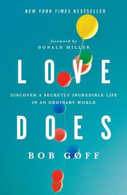 Paperback Love Does : Discover a Secretly Incredible Life in an Ordinary World Book