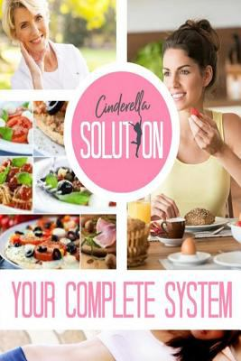 Paperback Cinderella Solution Your Complete System : Cinderella Solution Quick Start Guide, the Cinderella Accelerator and the Movement Sequencing Guide Included Book