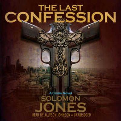 The Last Confession: A Crime Novel  (Library Edition) - Solomon Jones