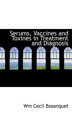 Paperback Serums, Vaccines and Toxines in Treatment and Diagnosis Book