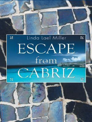 Escape from Cabriz - Linda Lael Miller
