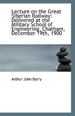 Paperback Lecture on the Great Siberian Railway : Delivered at the Military School of Engineering, Chatham, Dec Book