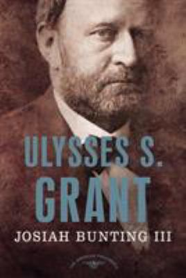 Ulysses S. Grant - Book #18 of the American Presidents