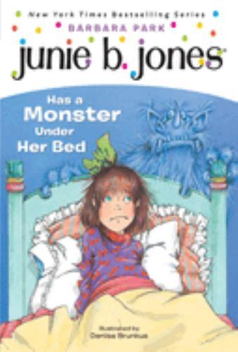 Junie B. Jones Has a Monster Under Her Bed - Book #8 of the Junie B. Jones
