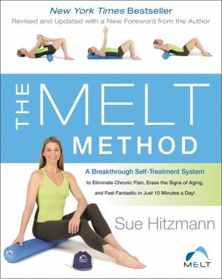 Paperback The MELT Method : A Breakthrough Self-Treatment System to Eliminate Chronic Pain, Erase the Signs of Aging, and Feel Fantastic in Just 10 Minutes a Day! Book