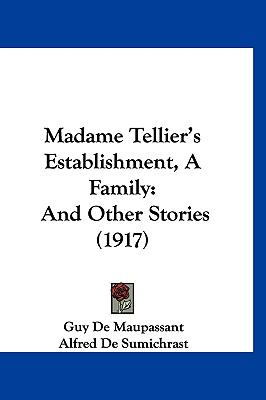 Hardcover Madame Tellier's Establishment, a Family : And Other Stories (1917) Book