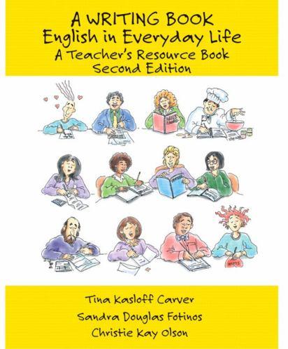 A Writing Book : English in Everyday Life - Tina Kasloff Carver; Sandra Douglas Fotinos; Christie Kay Olson