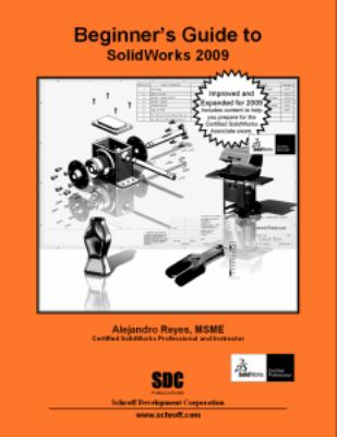 Beginners Guide To Solidworks 2009 Book By Alejandro Reyes