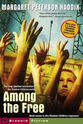 Among the Free (Shadow Children, #7) - Book #7 of the Shadow Children