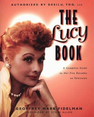The Lucy Book : Her Life in Television - Geoffrey Mark Fidelman