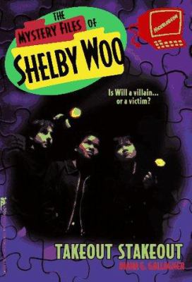 TAKEOUT STAKEOUT THE MYSTERY FILES OF SHELBY WOO 2 (Mystery Files of Shelby Woo) - Book #2 of the Mystery Files of Shelby Woo