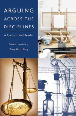 Paperback Arguing Across the Disciplines : A Rhetoric and Reader Book