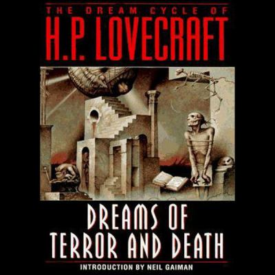 Dreams of Terror and Death: The Dream Cycle of ... 1482948427 Book Cover