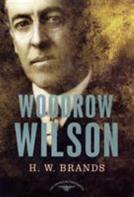 Woodrow Wilson - Book #28 of the American Presidents