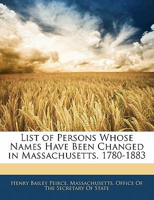Paperback List of Persons Whose Names Have Been Changed in Massachusetts 1780-1883 Book