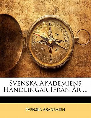 Paperback Svenska Akademiens Handlingar Ifr?n ?r Book